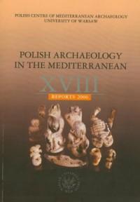 Polish Archaeology in the Mediterranean XVIII - okładka książki