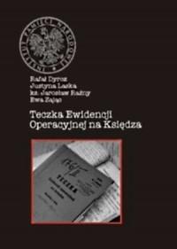 Teczka ewidencji operacyjnej na księdza. Teoria i praktyka pracy operacyjnej SB - okładka książki