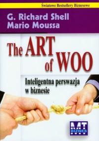 The Art of Woo. Inteligentna perswazja w biznesie - okładka książki