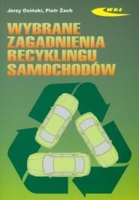 Wybrane zagadnienia recyklingu samochodów - okładka książki