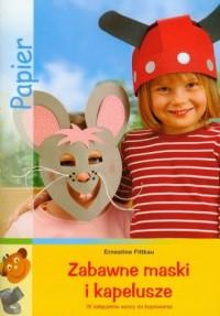Zabawne maski i kapelusze - okładka książki
