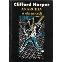 Anarchia w obrazkach - Clifford Harper - okładka książki