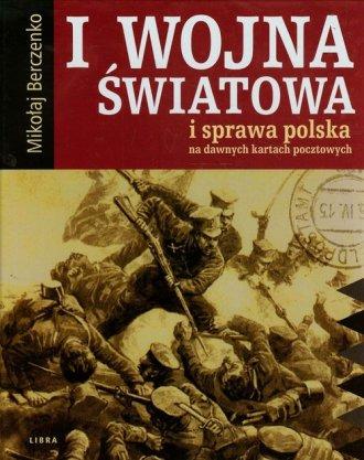 I Wojna Światowa i sprawa polska - okładka książki