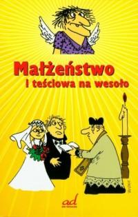 Małżeństwo i teściowa na wesoło - okładka książki
