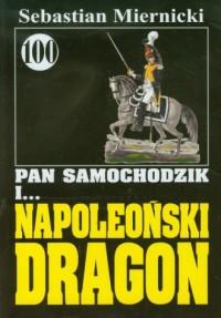 Pan Samochodzik i... napoleoński dragon. Tom 100 - okładka książki