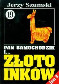 Pan Samochodzik i... Złoto Inków. Tom 19 cz. 2 - okładka książki