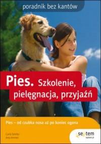 Pies. Szkolenie, pielęgnacja, przyjaźń - okładka książki