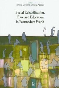 Social Rehabilitation, Care and Education in Postmodern World - okładka książki