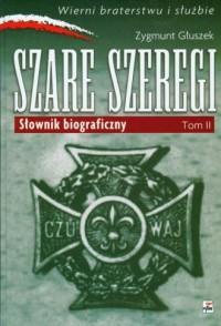 Szare Szeregi. Słownik biograficzny. - okładka książki