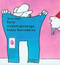 Żarty niedoścignionego hodży Nasreddina - okładka książki