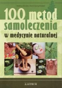 100 metod samoleczenia w medycynie naturalnej - okładka książki