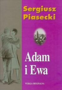 Adam i Ewa - Sergiusz Piasecki - okładka książki