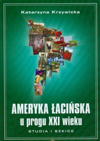 Ameryka łacińska u progu XXI wieku. - okładka książki