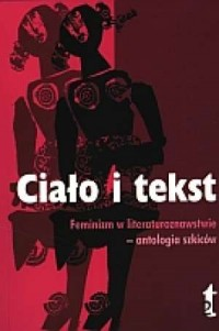 Ciało i tekst. Feminizm w literaturoznawstwie - okładka książki