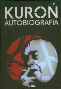 Kuroń. Autobiografia - okładka książki