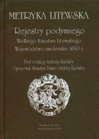 Metryka Litewska. Rejestry podymnego - okładka książki