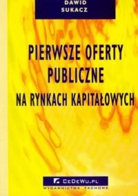 Pierwsze oferty publiczne na rynkach kapitałowych - okładka książki