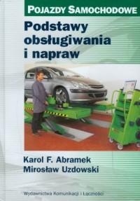 Podstawy obsługiwania i napraw. Seria: Pojazdy Samochodowe - okładka książki