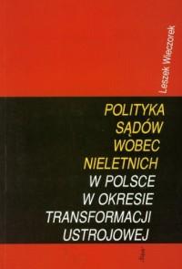 Polityka sądów wobec nieletnich - okładka książki