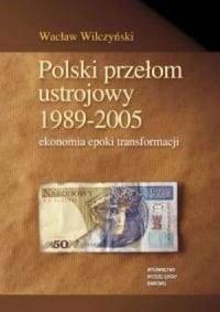 Polski przełom ustrojowy 1989-2005. - okładka książki