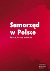 Samorząd w Polsce. Istota, formy, - okładka książki