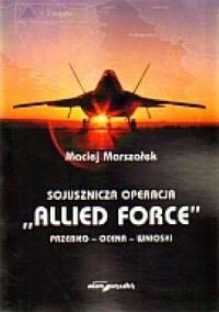 Sojusznicza operacja Allied Force. - okładka książki