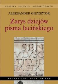 Zarys dziejów pisma łacińskiego - okładka książki