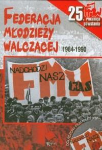 Federacja Młodzieży Walczącej 1984-1990 (+ DVD) - okładka książki