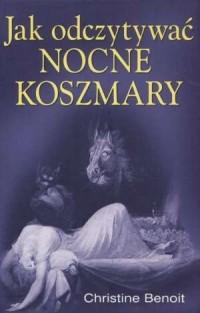 Jak odczytywać nocne koszmary - okładka książki