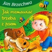 Jak rozmawiać trzeba z psem - okładka książki