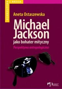 Michael Jackson, jako bohater mityczny - okładka książki