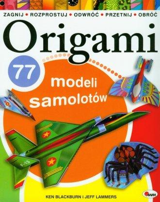 Origami. 77 modeli samolotów - okładka książki