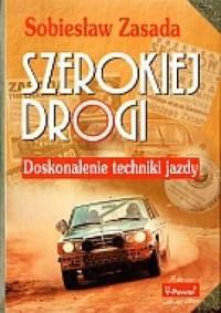 Szerokiej drogi. Doskonalenie techniki jazdy - okładka książki