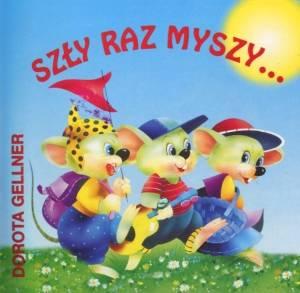 Szły raz myszy... - okładka książki