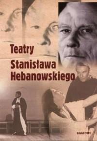 Teatry Stanisława Hebanowskiego - okładka książki