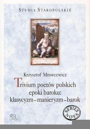 Trivium poetów polskich epoki baroku: - okładka książki