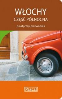 Włochy. Część północna. Praktyczny przewodnik - okładka książki