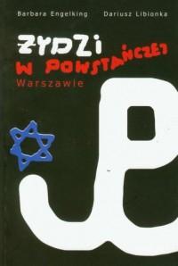 Żydzi w powstańczej Warszawie - okładka książki