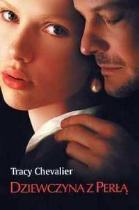 Dziewczyna z perłą - Tracy Chevalier - okładka książki