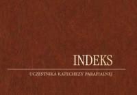 Indeks uczestnika katechezy parafialnej. - okładka książki