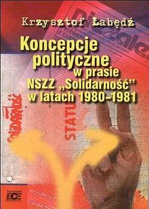 Koncepcje polityczne w prasie NSZZ - okładka książki