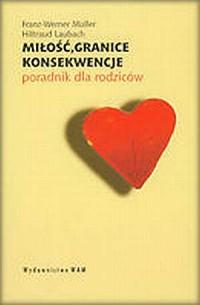 Miłość, granice, konsekwencje. - okładka książki