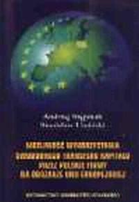 Możliwość wykorzystania swobodnego transferu kapitału przez polskie firmy na obszarze Unii Europejskiej - okładka książki