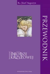 Przewodnik po Drodze Krzyżowej - okładka książki