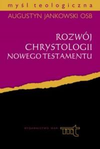 Rozwój chrystologii Nowego Testamentu - okładka książki