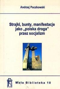 Strajki, bunty, manifestacje jako polska droga przez socjalizm - okładka książki