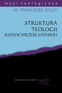 Struktura teologii judeochrześcijańskiej. - okładka książki
