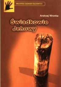Świadkowie Jehowy. Seria: Biblioteka zagrożeń duchowych - okładka książki