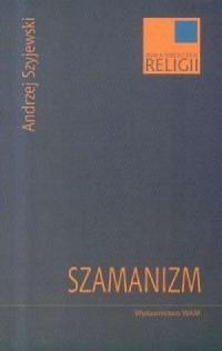 Szamanizm - Andrzej Szyjewski - okładka książki