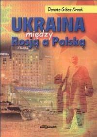 Ukraina. Między Rosją a Polską - okładka książki